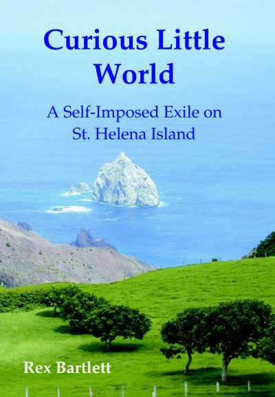 Curious Little World - A Self-Imposed Exile on St Helena Island